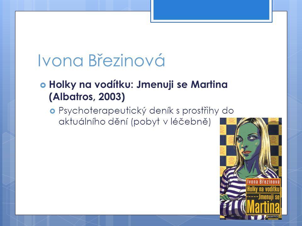 Ivona Březinová Holky na vodítku: Jmenuji se Martina (Albatros, 2003)