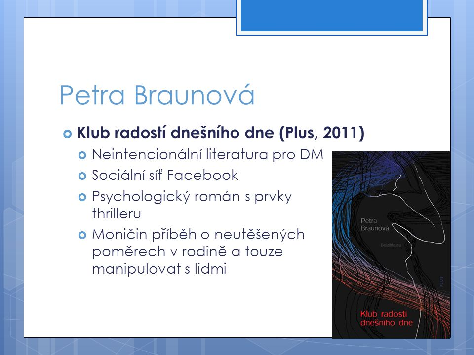 Petra Braunová Klub radostí dnešního dne (Plus, 2011)