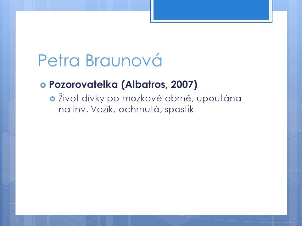Petra Braunová Pozorovatelka (Albatros, 2007)