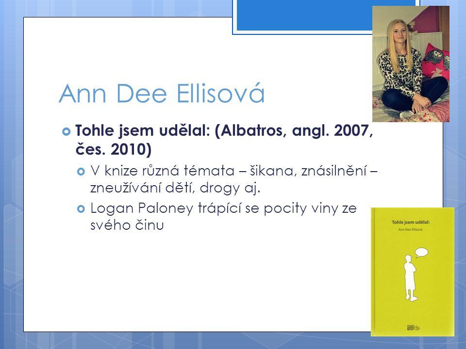 Ann Dee Ellisová Tohle jsem udělal: (Albatros, angl. 2007, čes. 2010)