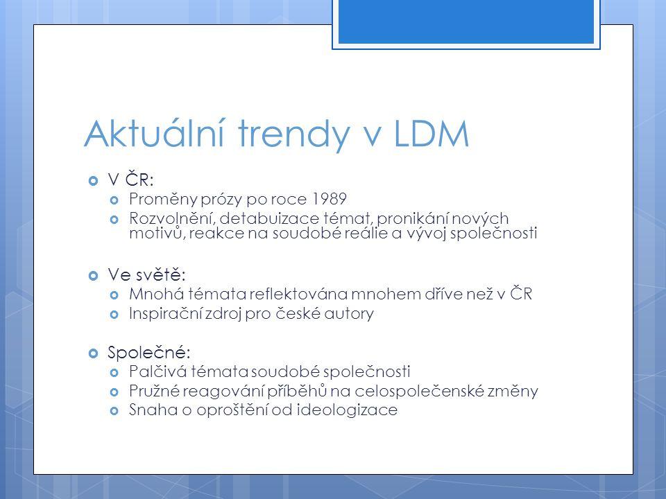 Aktuální trendy v LDM V ČR: Ve světě: Společné: