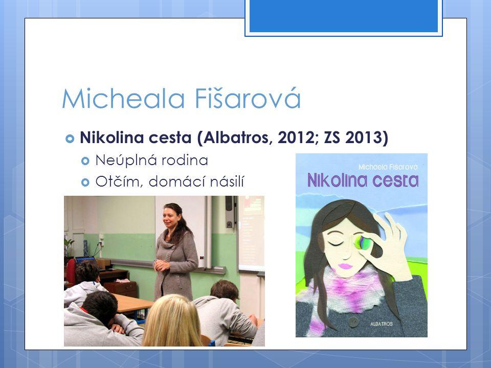 Micheala Fišarová Nikolina cesta (Albatros, 2012; ZS 2013)