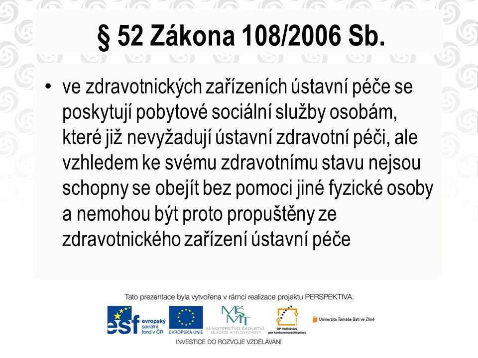 § 52 Zákona 108/2006 Sb.