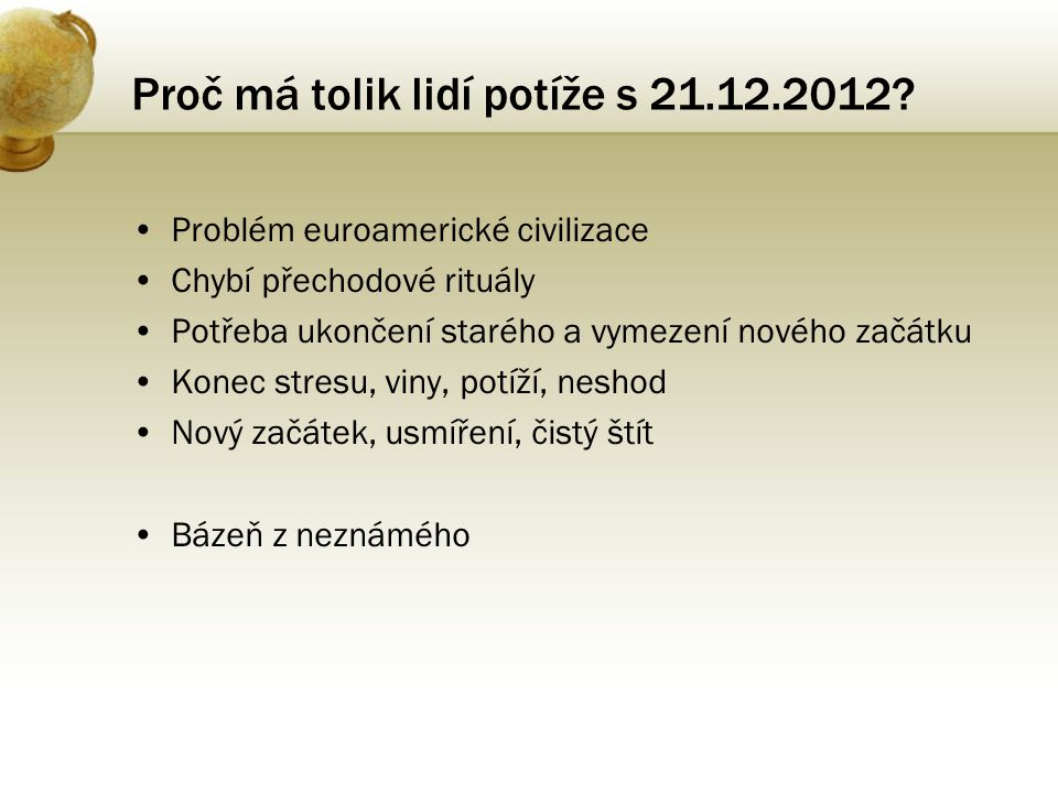 Proč má tolik lidí potíže s 21.12.2012