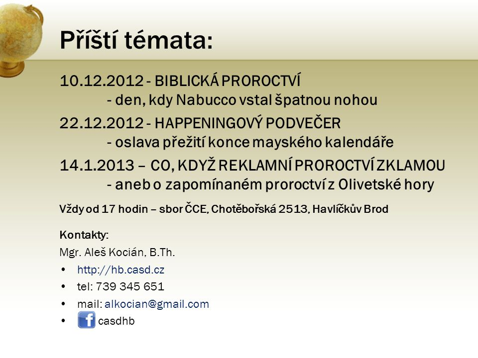 Příští témata: 10.12.2012 - Biblická proroctví