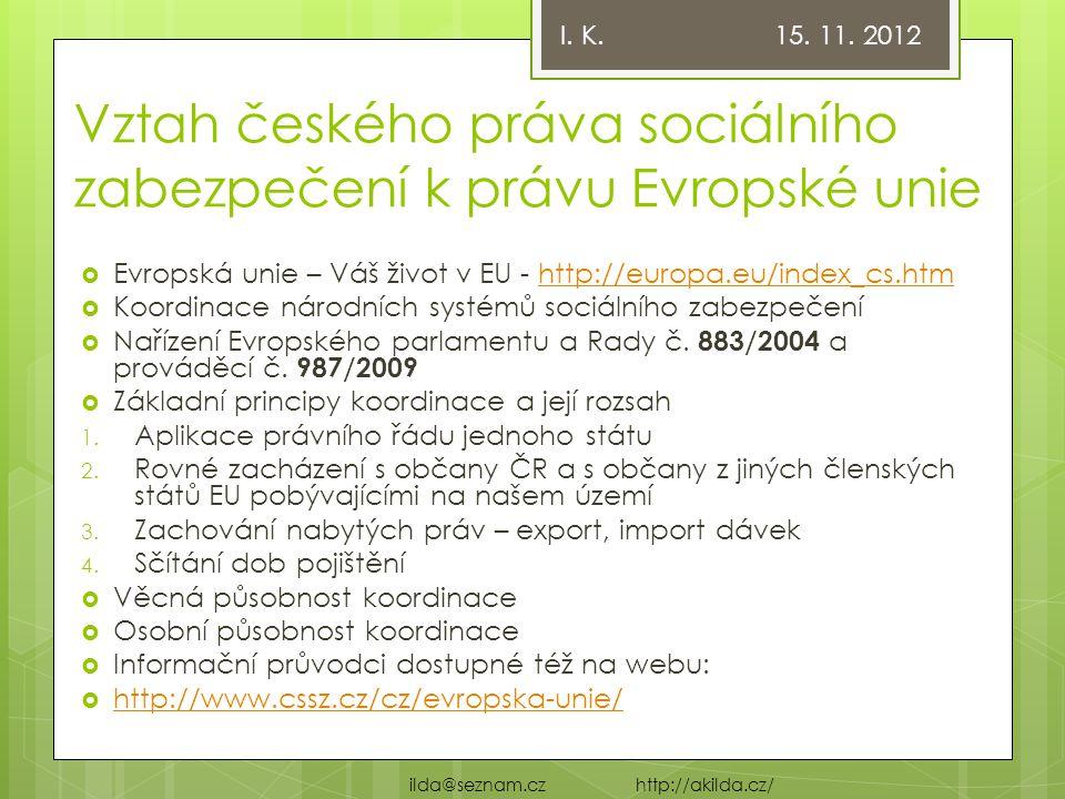 Vztah českého práva sociálního zabezpečení k právu Evropské unie