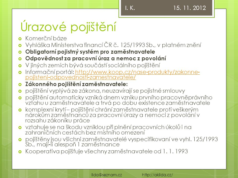 Úrazové pojištění I. K. 15. 11. 2012 Komerční báze