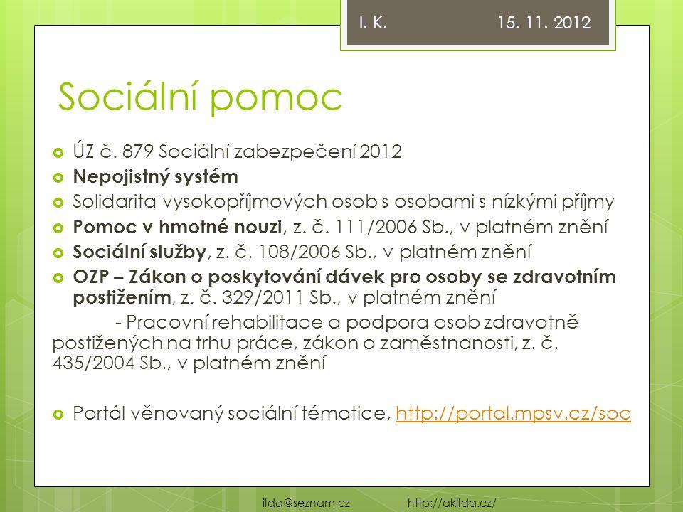Sociální pomoc ÚZ č. 879 Sociální zabezpečení 2012 Nepojistný systém
