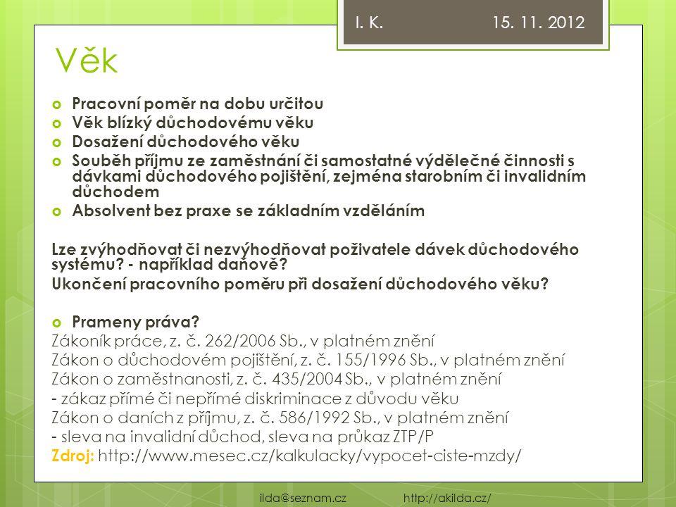 Věk I. K. 15. 11. 2012 Pracovní poměr na dobu určitou