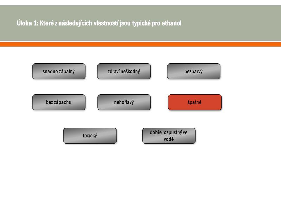 Úloha 1: Které z následujících vlastností jsou typické pro ethanol