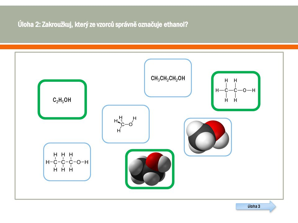 Úloha 2: Zakroužkuj, který ze vzorců správně označuje ethanol