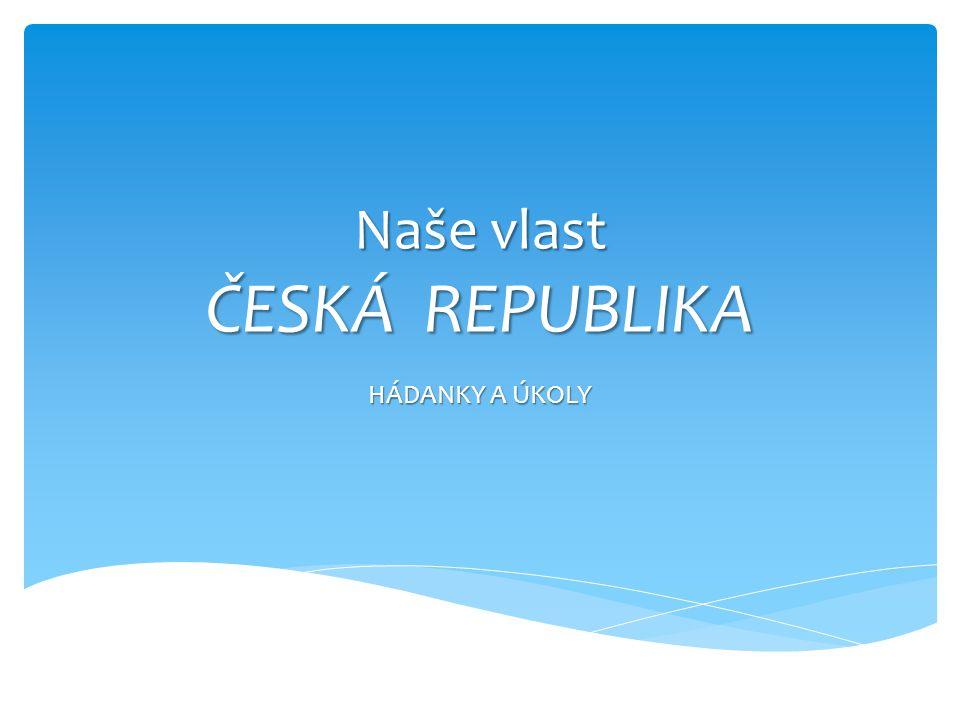 Naše vlast ČESKÁ REPUBLIKA