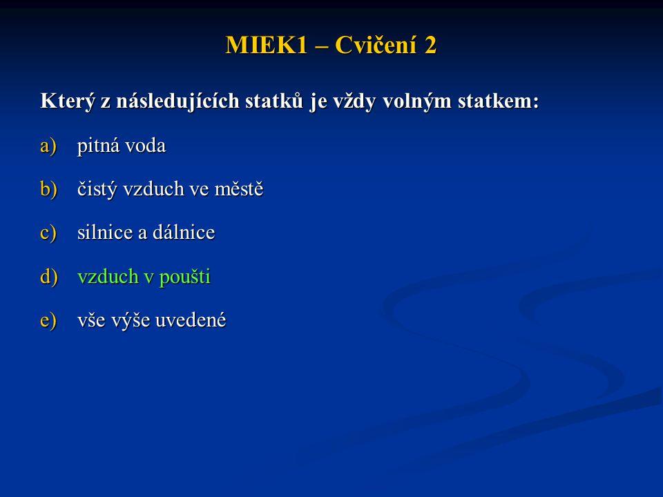 MIEK1 – Cvičení 2 Který z následujících statků je vždy volným statkem: