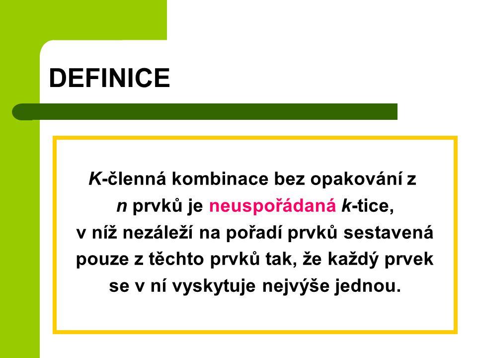 DEFINICE K-členná kombinace bez opakování z