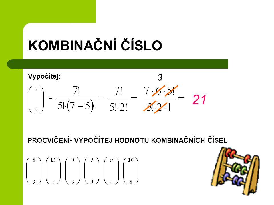 KOMBINAČNÍ ČÍSLO 21 3 Vypočítej: . =