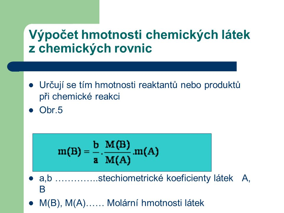 Výpočet hmotnosti chemických látek z chemických rovnic