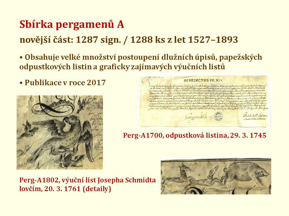Sbírka pergamenů A novější část: 1287 sign. / 1288 ks z let 1527–1893