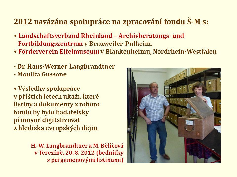 2012 navázána spolupráce na zpracování fondu Š-M s: