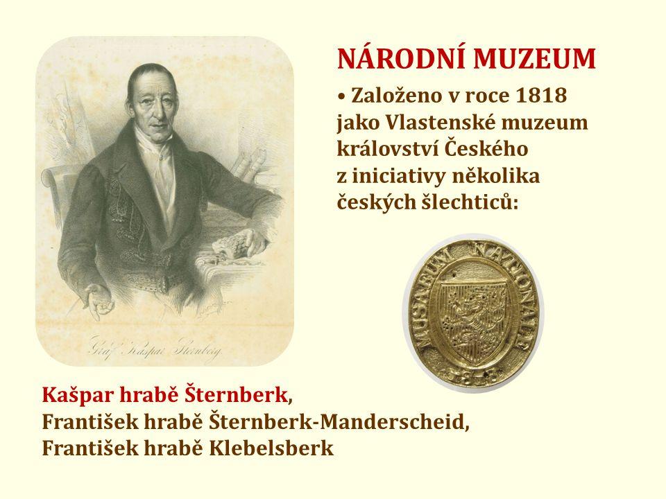 NÁRODNÍ MUZEUM • Založeno v roce 1818
