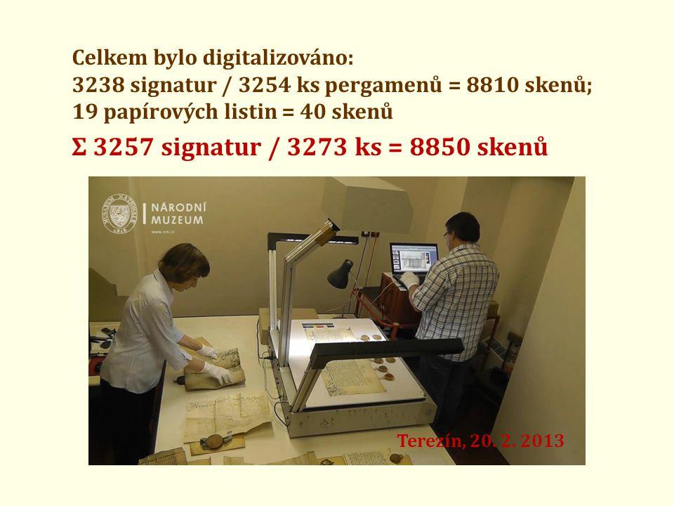 Ʃ 3257 signatur / 3273 ks = 8850 skenů Celkem bylo digitalizováno: