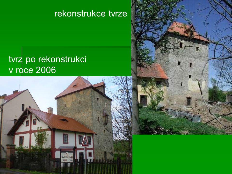rekonstrukce tvrze tvrz po rekonstrukci v roce 2006