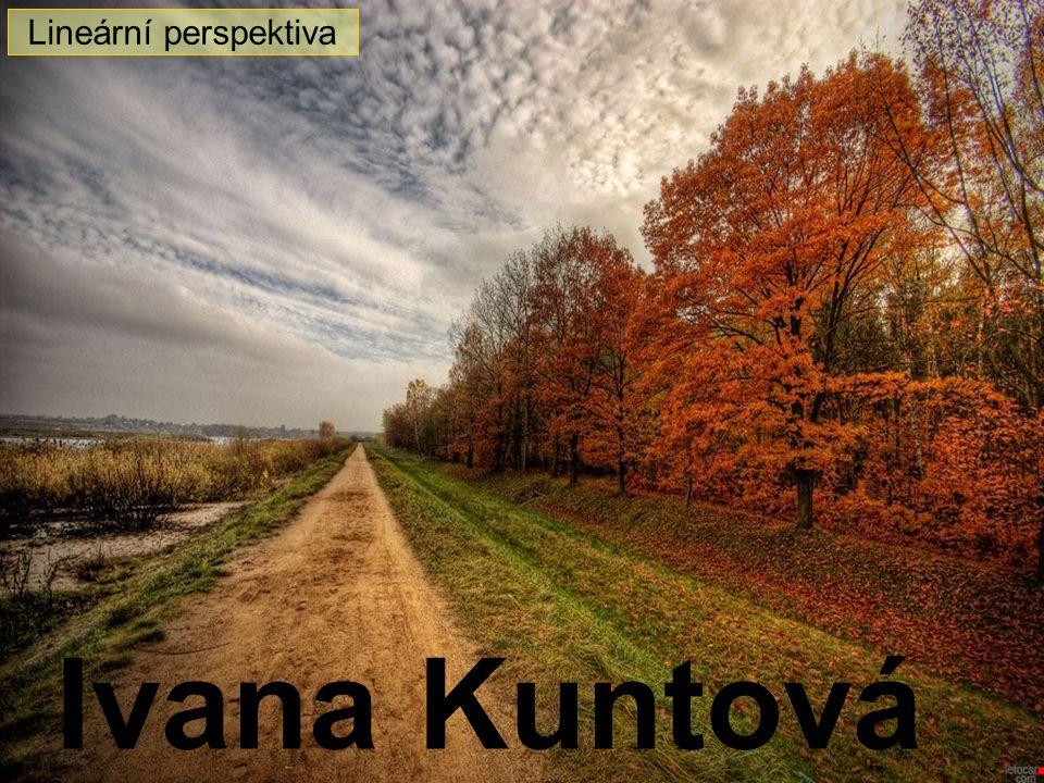 Lineární perspektiva Ivana Kuntová