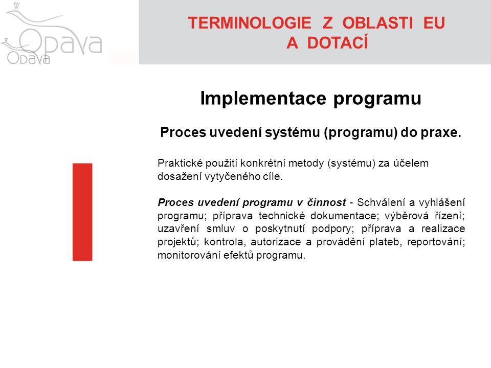 I Implementace programu TERMINOLOGIE Z OBLASTI EU A DOTACÍ