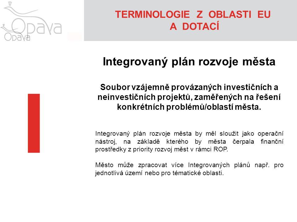 TERMINOLOGIE Z OBLASTI EU Integrovaný plán rozvoje města