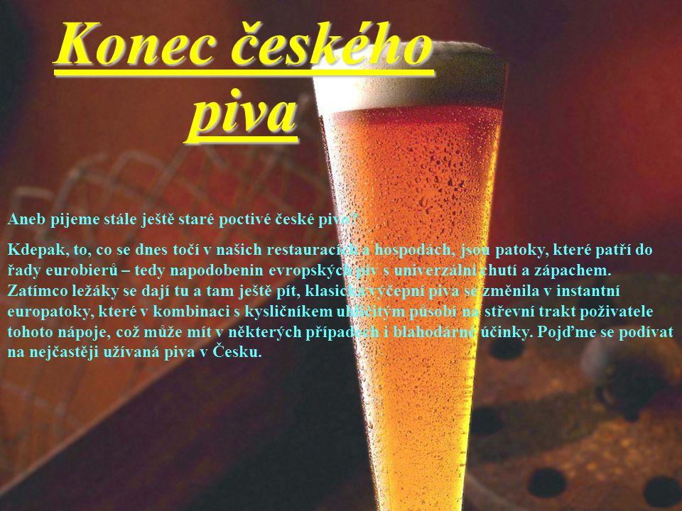 Konec českého piva Aneb pijeme stále ještě staré poctivé české pivo