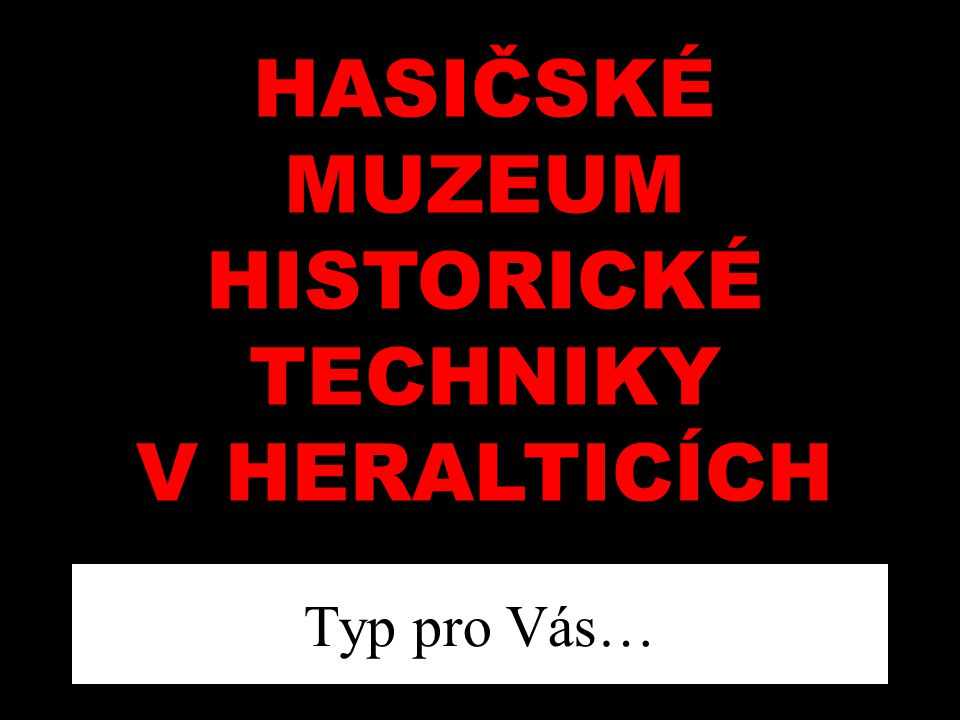 MUZEUM HISTORICKÉ TECHNIKY