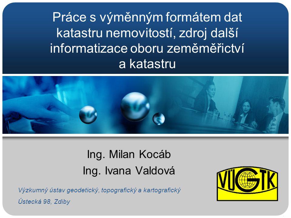 Ing. Milan Kocáb Ing. Ivana Valdová