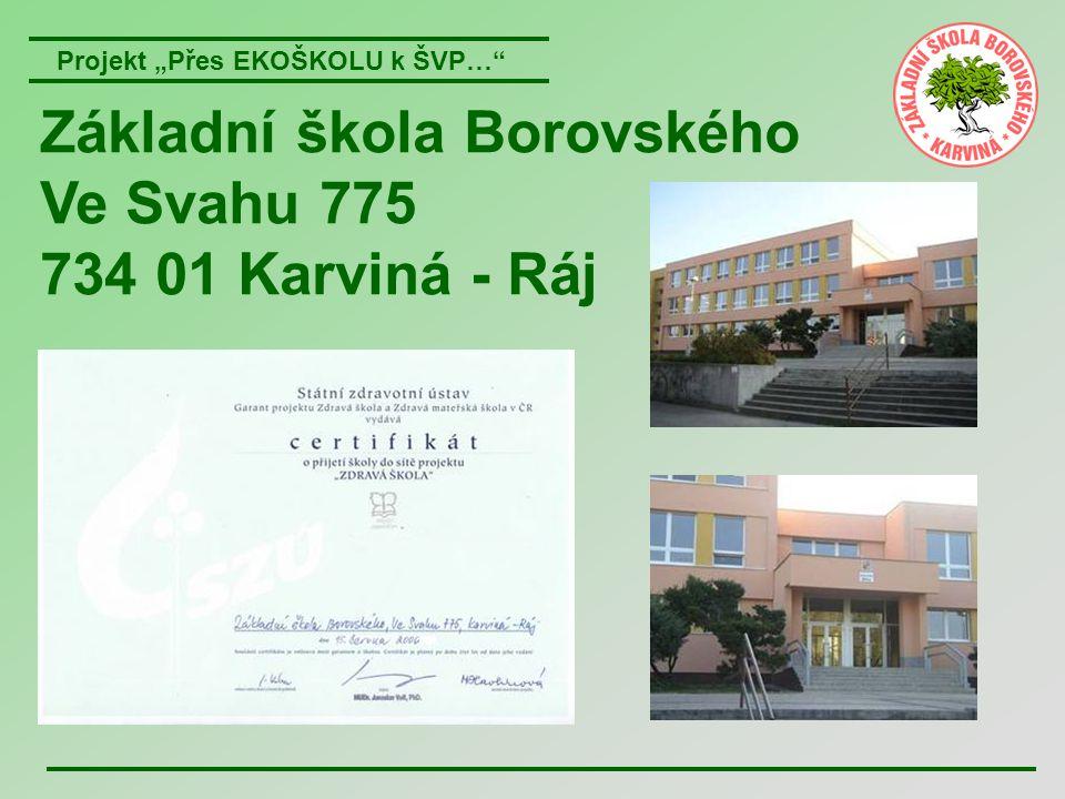 Základní škola Borovského Ve Svahu 775 734 01 Karviná - Ráj