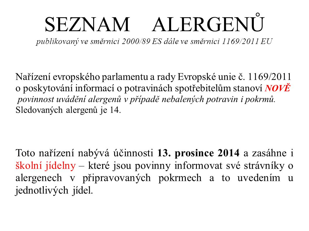 SEZNAM ALERGENŮ publikovaný ve směrnici 2000/89 ES dále ve směrnici 1169/2011 EU