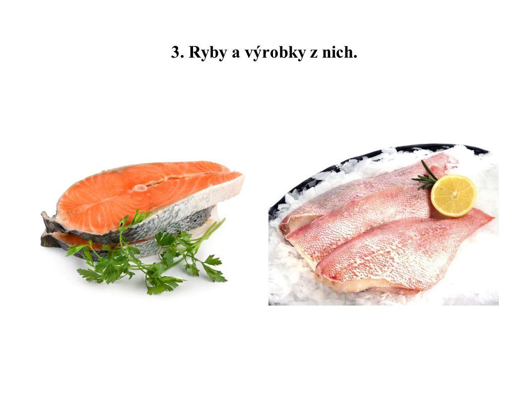 3. Ryby a výrobky z nich.