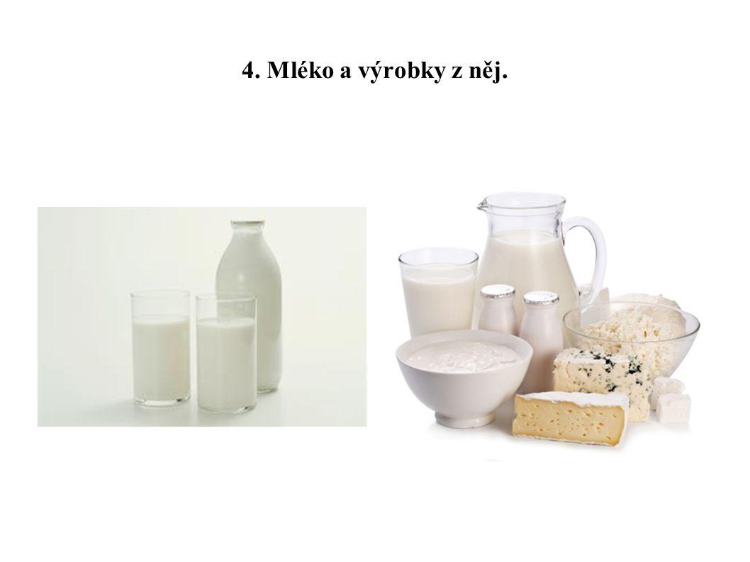 4. Mléko a výrobky z něj.