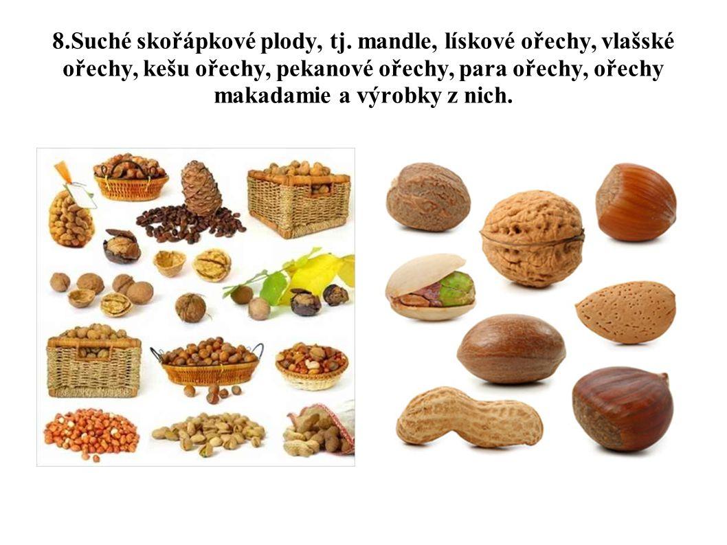8. Suché skořápkové plody, tj
