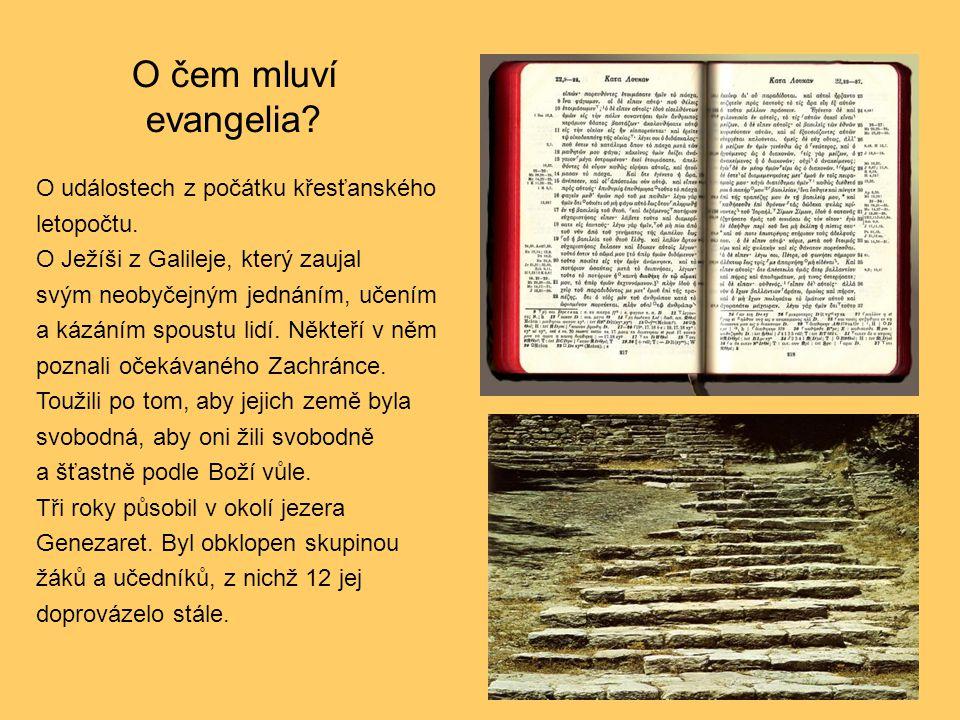 O čem mluví evangelia O událostech z počátku křesťanského letopočtu.