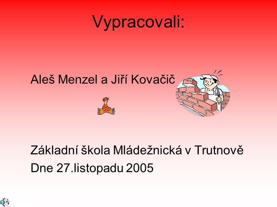 Vypracovali: Aleš Menzel a Jiří Kovačič