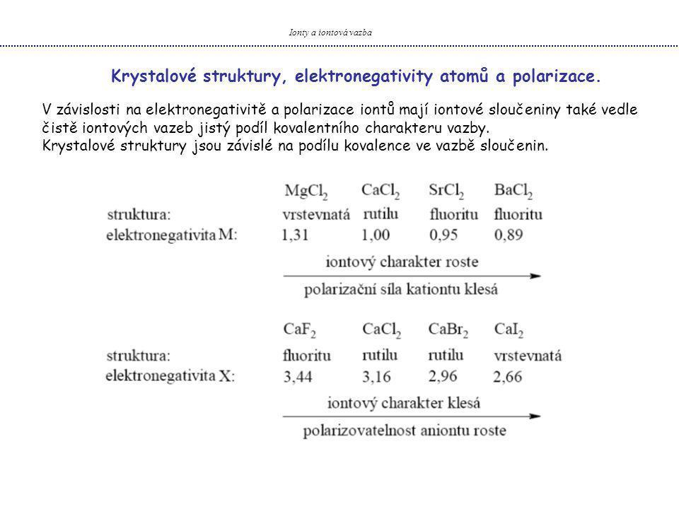Krystalové struktury, elektronegativity atomů a polarizace.