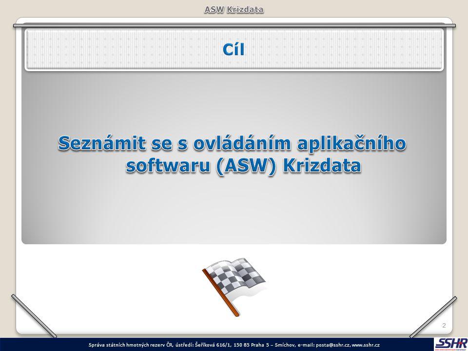 Seznámit se s ovládáním aplikačního softwaru (ASW) Krizdata