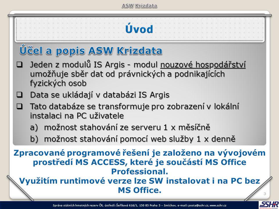 Využitím runtimové verze lze SW instalovat i na PC bez MS Office.