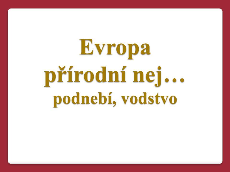 Evropa přírodní nej… podnebí, vodstvo