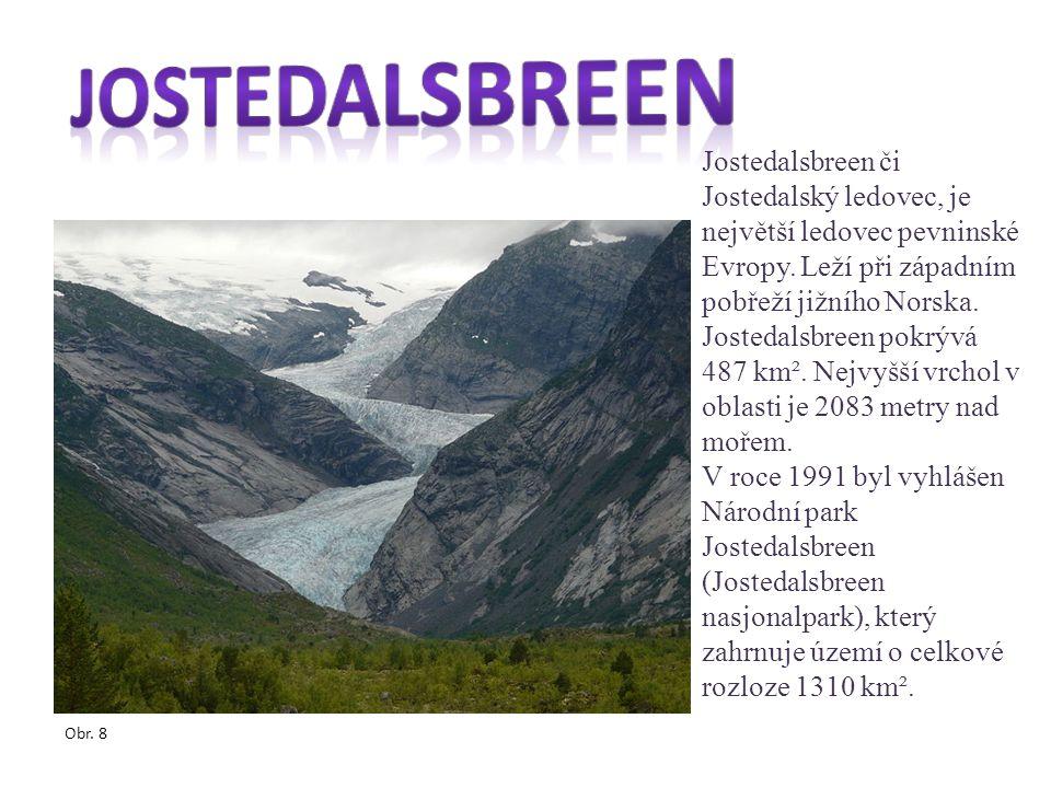 Jostedalsbreen Jostedalsbreen či Jostedalský ledovec, je největší ledovec pevninské Evropy. Leží při západním pobřeží jižního Norska.