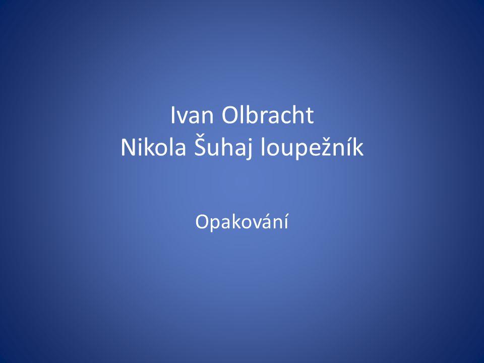 Ivan Olbracht Nikola Šuhaj loupežník