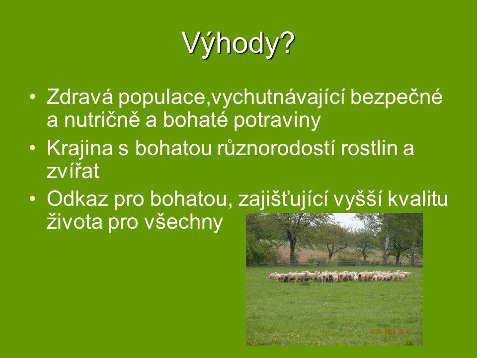 Výhody Zdravá populace,vychutnávající bezpečné a nutričně a bohaté potraviny. Krajina s bohatou různorodostí rostlin a zvířat.