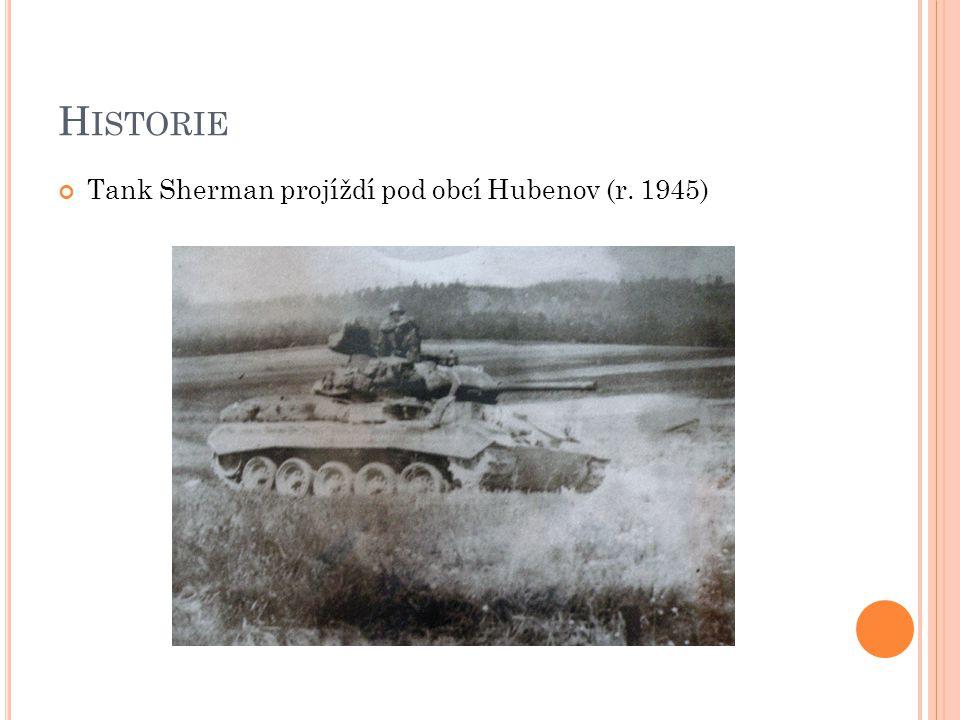 Historie Tank Sherman projíždí pod obcí Hubenov (r. 1945)