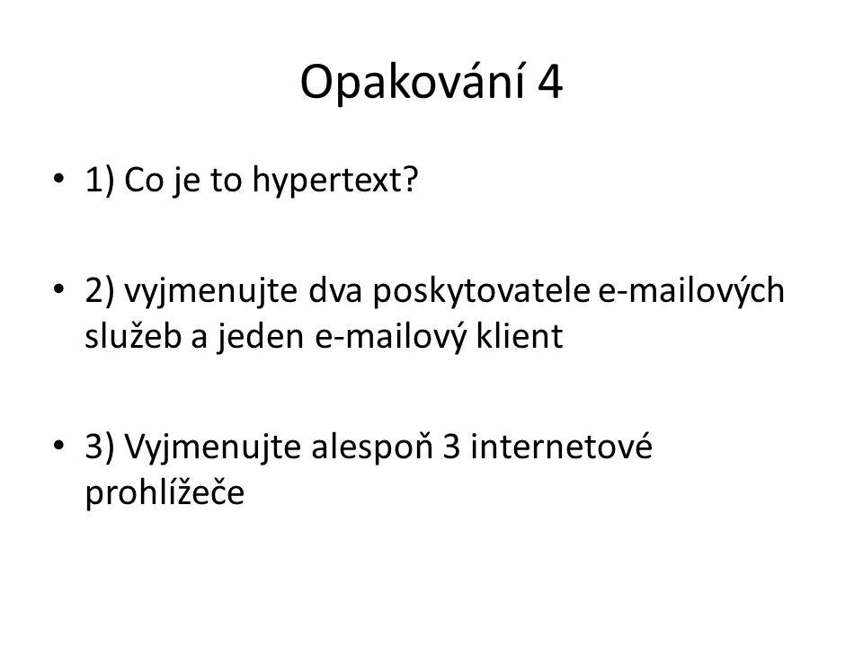 Opakování 4 1) Co je to hypertext