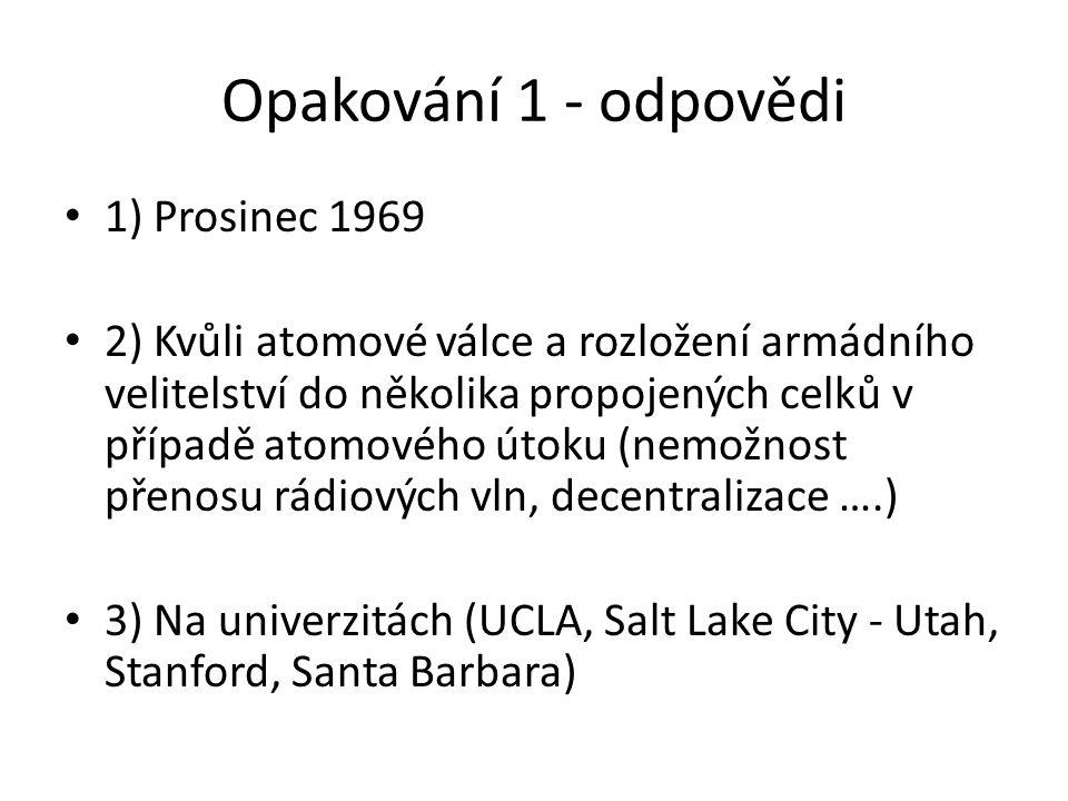 Opakování 1 - odpovědi 1) Prosinec 1969
