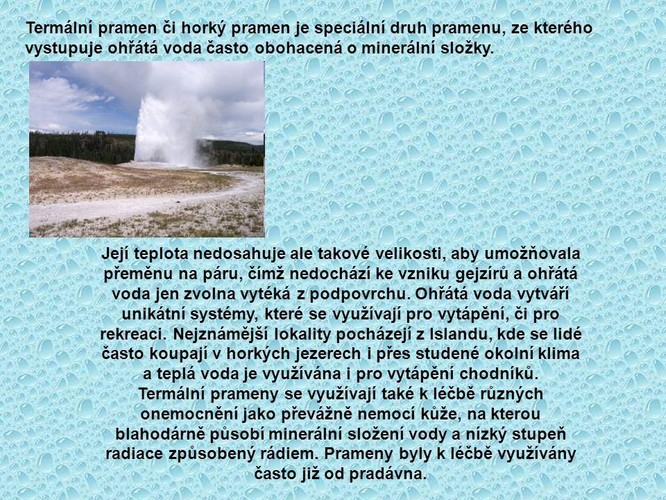 Termální pramen či horký pramen je speciální druh pramenu, ze kterého vystupuje ohřátá voda často obohacená o minerální složky.