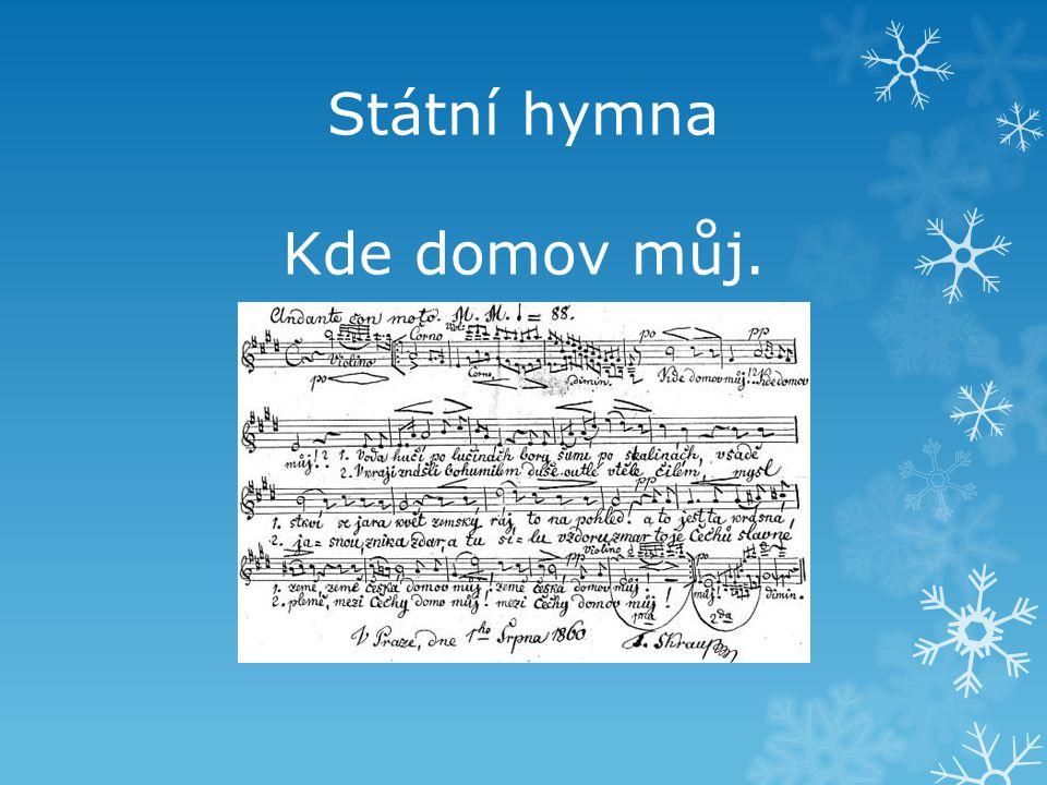 Státní hymna Kde domov můj.